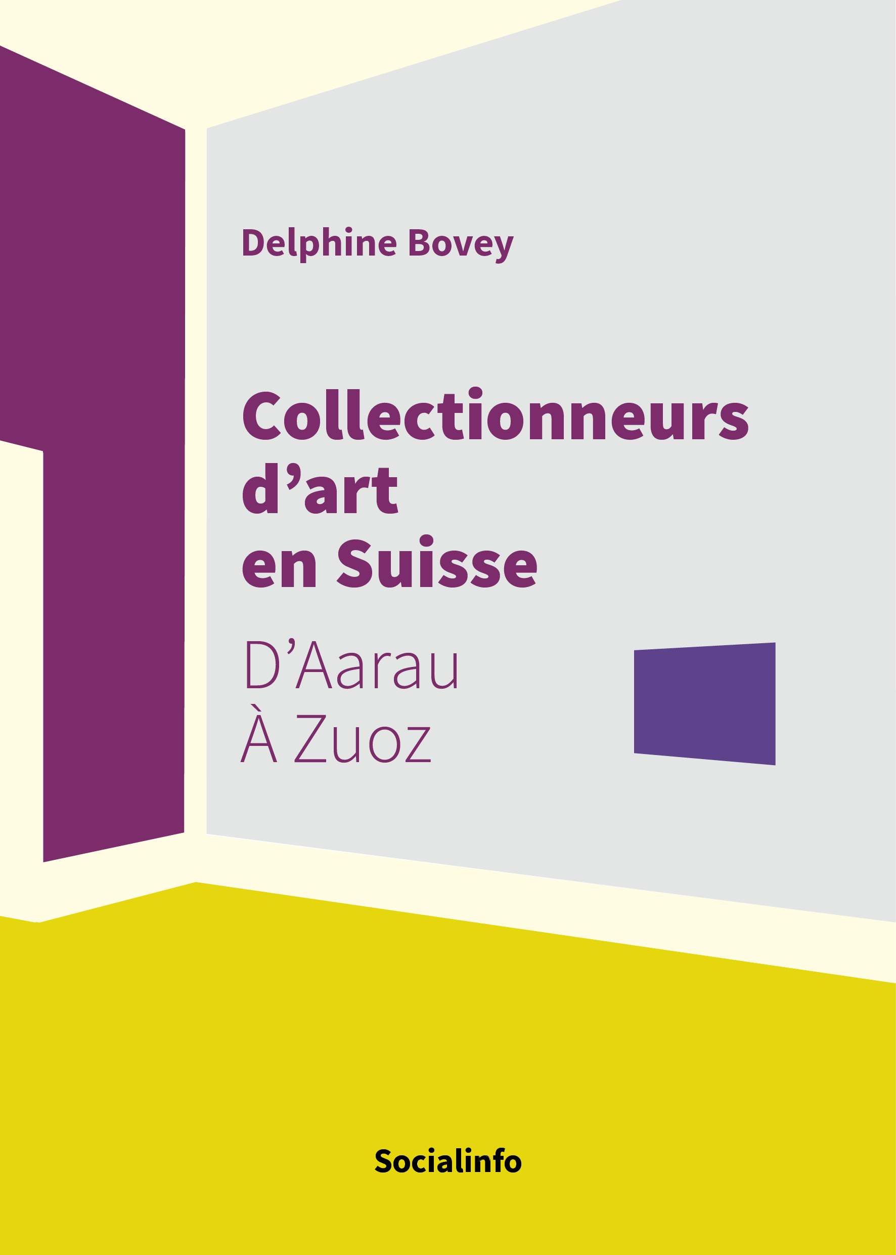 Collectionneurs d'art en Suisse. D'Aarau à Zuoz